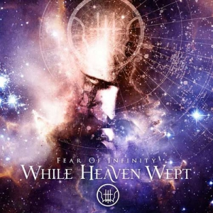 WHILE HEAVEN WEPT - Fear of Infinity - CD