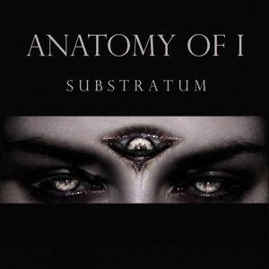 ANATOMY OF I - Substratum - CD