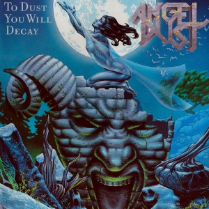 ANGEL DUST - To Dust You Will Decay - CD