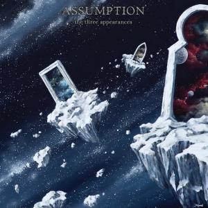 ASSUMPTION - The Three Appearances - MCD