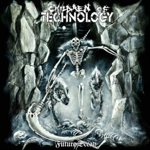 CHILDREN OF TECHNOLOGY - Future Decay - CD