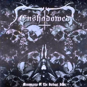 ENSHADOWED - Messengers of the Darkest Dawn - CD