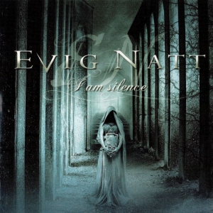 EVIG NATT - I Am Silence - CD
