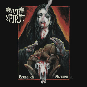 EVIL SPIRIT - Cauldron Messiah - CD