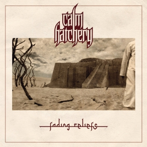 CALM HATCHERY - Fading Reliefs - CD