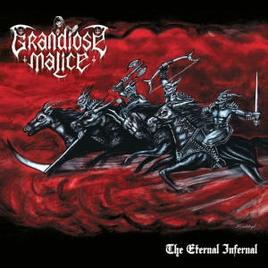 GRANDIOSE MALICE - The Eternal Infernal - CD