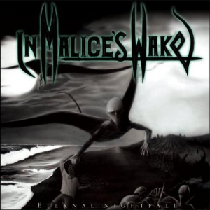 IN MALICE'S WAKE - Eternal Nightfall - CD