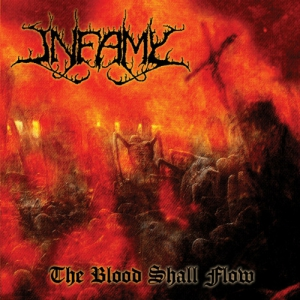 INFAMY - The Blood Shall Flow - CD