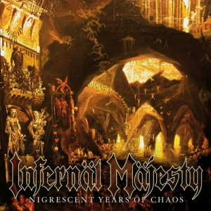 INFERNAL MAJESTY - Nigrescent Years of Chaos - CD
