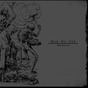 MEK NA VER - Heresy - CD