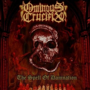 OMINOUS CRUCIFIX - The Spell of Damnation - DIGI-CD