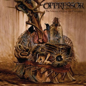 OPPRESSOR - The Solstice of Agony and Corrosion - CD/DVD