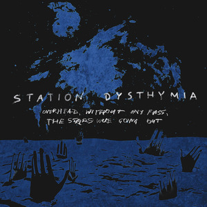 STATION DYSTHYMIA - Overhead, Without Any Fuss, the Stars Were Going Out - CD