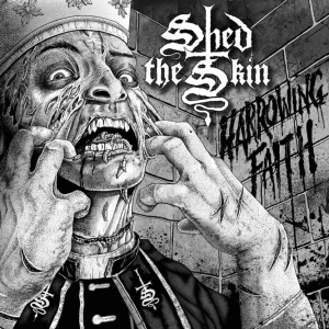 SHED THE SKIN - Harrowing Faith - CD