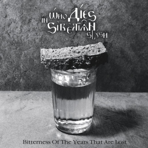 WHO DIES IN SIBERIAN SLUSH - Вitterness of the Years That Are Lost - CD