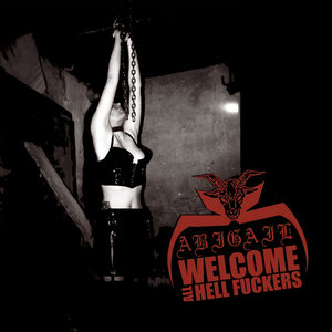 ABIGAIL - Welcome All Hell Fuckers - CD