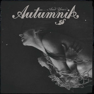 AUTUMNIA - ...And Your Autumnia - DIGI-CD