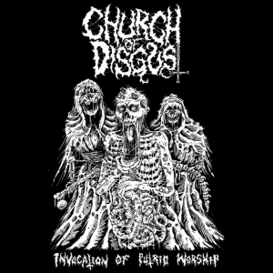 CHURCH OF DISGUST - Invocation of Putrid Worship - MCD
