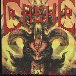 CRASHER - The Human Killing / Starvation - CD