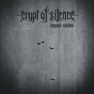 CRYPT OF SILENCE - Beyond Shades - CD