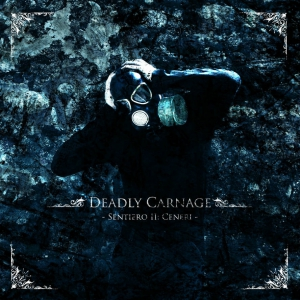 DEADLY CARNAGE – Sentiero II: Ceneri - CD