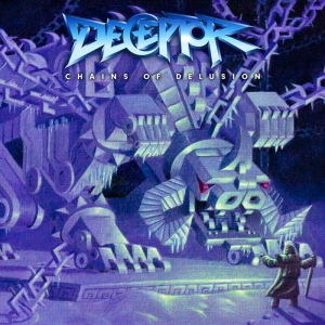 DECEPTOR - Chains of Delusion - MCD