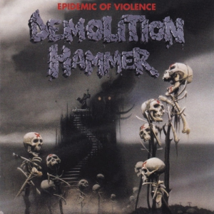 DEMOLITION HAMMER - Epidemic of Violence - CD