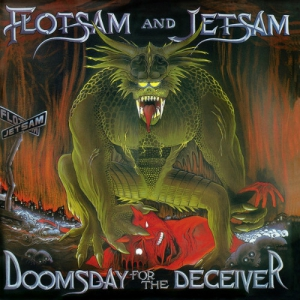 FLOTSAM AND JETSAM - Doomsday for the Deceiver - DIGI-CD