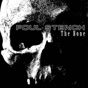 FOUL STENCH - The Bone - MCD