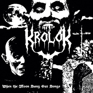 KROLOK - When the Moon Sang Our Songs - DIGI-CD