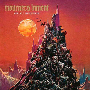MOURNERS LAMENT - We All be Given - CD