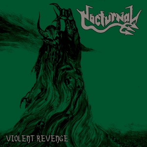 NOCTURNAL - Violent Revenge - CD