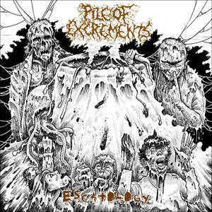 PILE OF EXCREMENTS - Escatology - CD