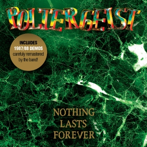 POLTERGEIST - Nothing Lasts Forever - CD