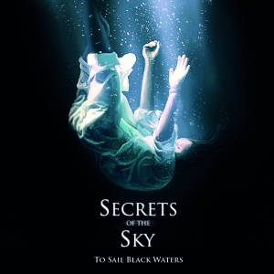 SECRETS OF THE SKY - To Sail Black Waters – DIGI-CD