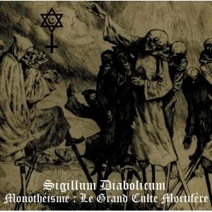 SIGILLUM DIABOLICUM - Monotheisme - CD