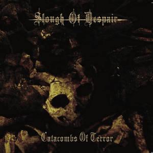 SLOUGH OF DESPAIR - Catacombs of Terror - CD