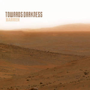 TOWARDS DARKNESS - Barren - DIGI-CD