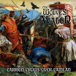 THE WOLVES OF AVALON - Carrion Crows Over Camlan - CD