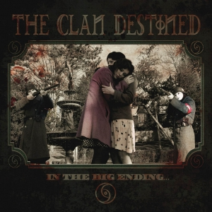THE CLAN DESTINED - In The Big Ending - MCD