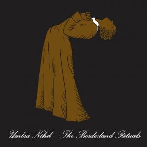 UMBRA NIHIL - The Borderland Rituals - CD