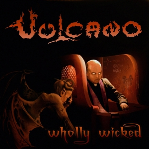 VULCANO - Wholly Wicked - CD