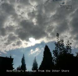 MISTRESS OF THE DEAD - Henriette's Message from the Other Shore - CD