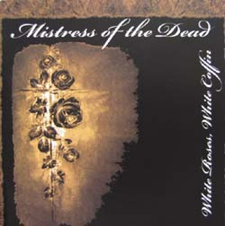 MISTRESS OF THE DEAD - White Roses, White Coffin - CD