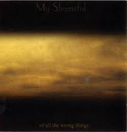 MY SHAMEFUL - OF ALL WRONG THINGS - CD