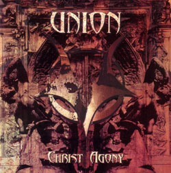 Union Christ+Agony CD